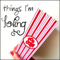 things im loving